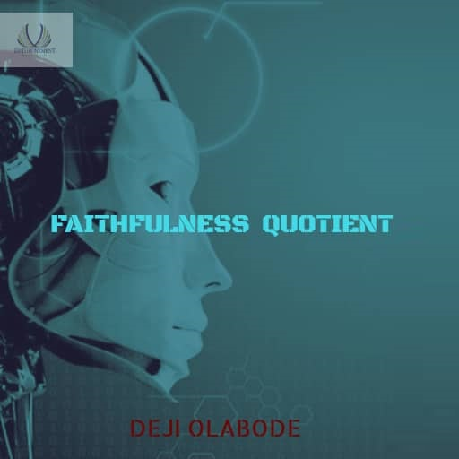 Faithfulness Quotient_Deji_Olabode_Media_Enterprises