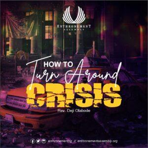 How To Turn Around Crises