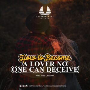 How To Become A Lover No One Can Deceive