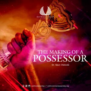 The Making Of A Possessor