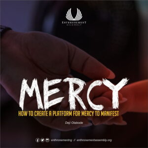 How To Create A Platform For Mercy To Manifest